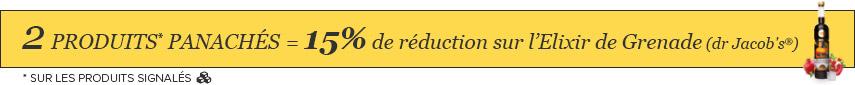 2 produits panachés = 15% de réduction sur l'Elixir de Grenade